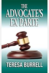 The Advocate's Ex Parte (The Advocate Series Book 5) Kindle Edition