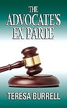 The Advocate's Ex Parte (The Advocate Series Book 5)
