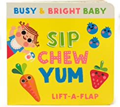 Sip, Chew, Yum: Chunky Lift-a-Flap Board Book (Busy & Bright Baby)