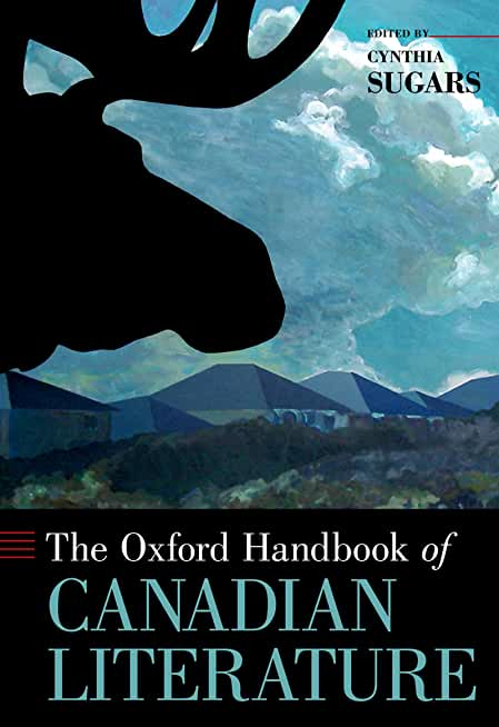 The Oxford Handbook of Canadian Literature (Oxford Handbooks) (English Edition)