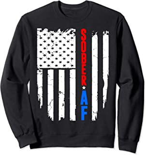 Sober AF US Flag Recovery Step Fun Celebrate Sobriety Gift Sweatshirt