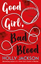 Good Girl, Bad Blood (A Good Girl's Guide to Murder, Book 2)