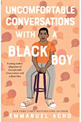 Uncomfortable Conversations with a Black Boy Kindle Edition