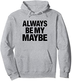 Always Be My Maybe Large Text Stack Title Logo Sweat à Capuche