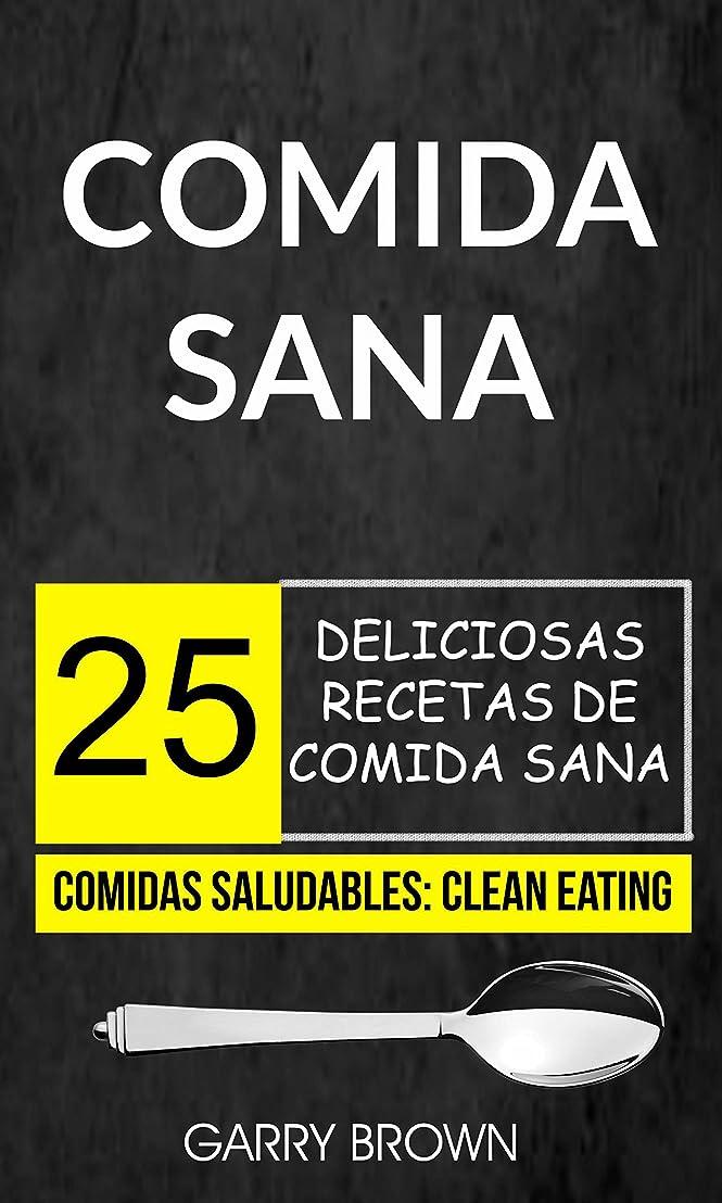 Comida sana: 25 deliciosas recetas de comida sana (Comidas Saludables: Clean Eating) (Spanish Edition)