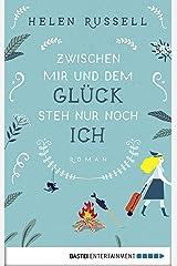 Zwischen mir und dem Glück steh nur noch ich: Roman (German Edition) Kindle Edition