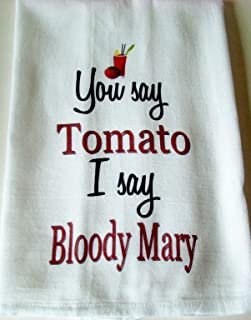 Funny Bloody Mary Kitchen floursack towel, You say Tomato I say Bloody Mary, Printed handmade kitchen towel