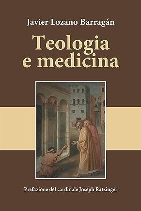 Teologia e medicina: Prefazione del Cardinale Joseph Ratzinger