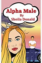 Cover of Alpha Male With a young woman's face in the foreground and a man standing near a car behind her.