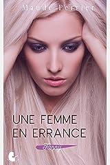Une femme en errance: Une femme, un destin - Fanny - t1 (Fanny, de l'ombre à la lumière) Format Kindle