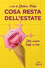 Cosa resta dell'estate: Storie d'amore lunghe un anno (Italian Edition)