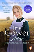 Arian (The Cordwainers: 4): A heartbreaking and emotional Welsh saga you won't be able to put down... (English Edition)
