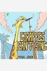 Giraffes Can't Sing: (Children's books about Kindness, Emotions & Feelings, Kids Diversity, Kindergarten & Preschool) Kindle Edition