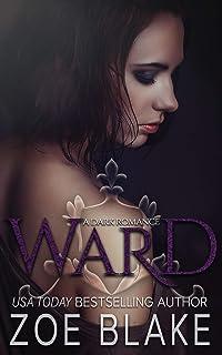 Ward: A Dark Romance (DARK OBSESSION SERIES Book 1)