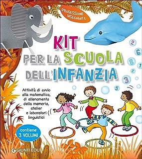 Kit per la scuola dell'infanzia. Attività di avvio alla matematica, di allenamento della memoria, atelier e laboratori lin...