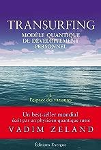 Transurfing T1 - Modèle quantique de développement personnel: L'espace des variantes (French Edition)