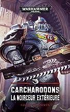 Carcharodons 2 : La Noirceur Extérieure (French Edition)