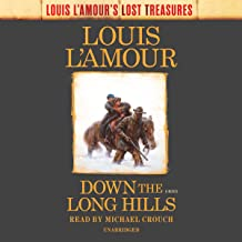 Down the Long Hills: A Novel: Louis L'Amour's Lost Treasures