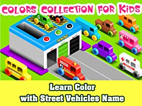 Learn Color with Street Vehicles Name - Colors Collection For Kids