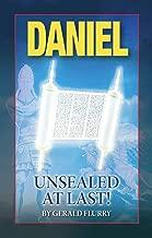 Daniel Unsealed At Last!