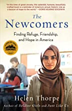 The Newcomers: Finding Refuge, Friendship, and Hope in America