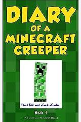 Minecraft Books: Diary of a Minecraft Creeper Book 1: Creeper Life (An Unofficial Minecraft Book) Kindle Edition
