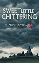 Sweet Little Chittering: A Horror Anthology