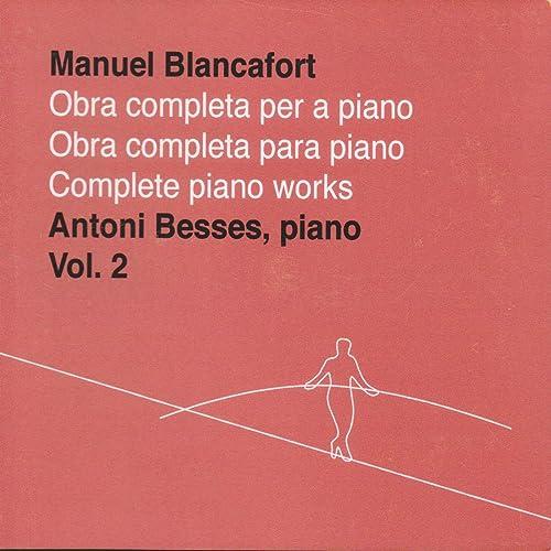 Manuel Blancafort, obra completa per a piano, vol. 2 / complete piano works