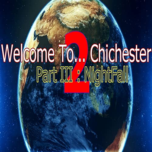 Welcome To... Chichester 2 - Part III : NightFall Demo