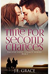 Time for Second Chances: Pacific Cove Legacy Series (Book 2) Kindle Edition