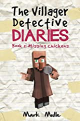 The Villager Detective Diaries (Book 1): Missing Chickens (An Unofficial Minecraft Diary Book for Kids Ages 9 - 12 (Preteen) Kindle Edition