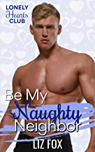 Be My Naughty Neighbor: A Curvy Woman Valentine Romance
