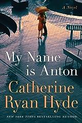 My Name is Anton: A Novel Kindle Edition