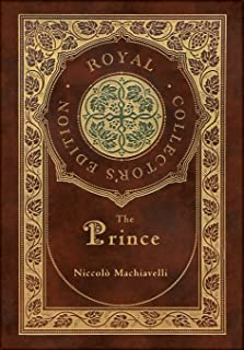 The Prince (Royal Collector's Edition) (Annotated) (Case Laminate Hardcover with Jacket)