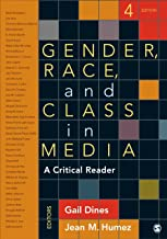 Gender, Race, and Class in Media: A Critical Reader by Gail Dines (Editor), Jean M. (McMahon) Humez (Editor) (8-Apr-2014) Paperback