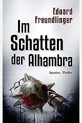 Im Schatten der Alhambra: Spanien-Thriller (Andalusien Trilogie 3) (German Edition) Versión Kindle