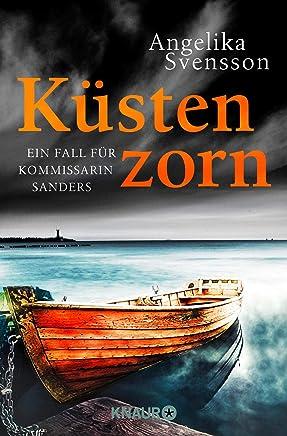 Küstenzorn Ein Fall für Koissarin Sanders Die LisaSandersReihe Band 5 by Angelika Svensson