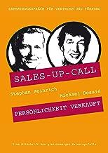 Persönlichkeit verkauft: Sales-up-Call mit Michael Rossié und Stephan Heinrich (German Edition)