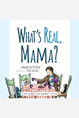What's Real, Mama?: A Story of What's Real and What's Pretend Kindle Edition