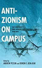 Anti-Zionism on Campus: The University, Free Speech, and BDS