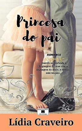 Princesa do Pai: Um romance baseado em factos reais