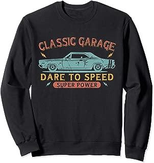 Classic Garage Hot Rod Muscle Car Dare To Speed Car Guy Gift Sweatshirt
