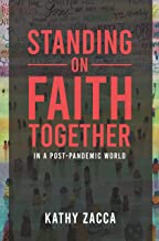 Standing on Faith Together: in a Post-Pandemic World