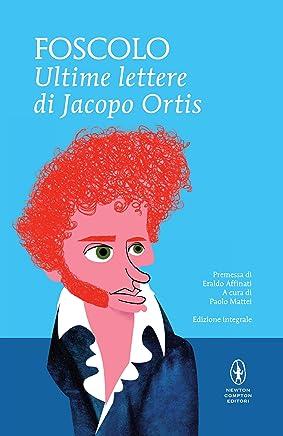Ultime lettere di Jacopo Ortis (eNewton Classici)