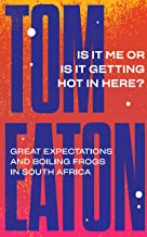 Is It Me or Is It Getting Hot in Here?: Great expectations and boiling frogs in South Africa