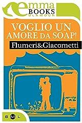 Voglio un amore da soap Formato Kindle