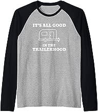 It's All Good In The Trailerhood Raglan Baseball Tee
