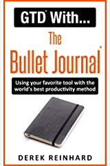 GTD With The Bullet Journal: Using your favorite journaling tool with the world's best productivity method Kindle Edition
