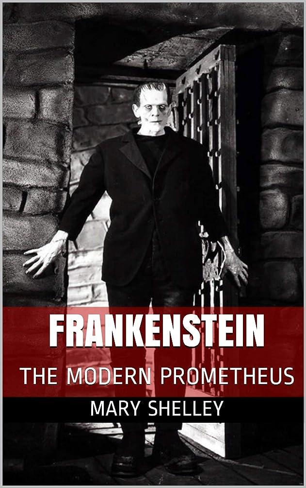 流す欲しいですマイナーFRANKENSTEIN: THE MODERN PROMETHEUS (English Edition)