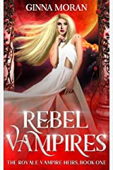 Rebel Vampires (The Royale Vampire Heirs Book 1) Kindle Edition